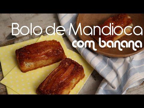 Terra Brasilis: BOLO de MANDIOCA com BANANA | Receita | Torrada Torrada