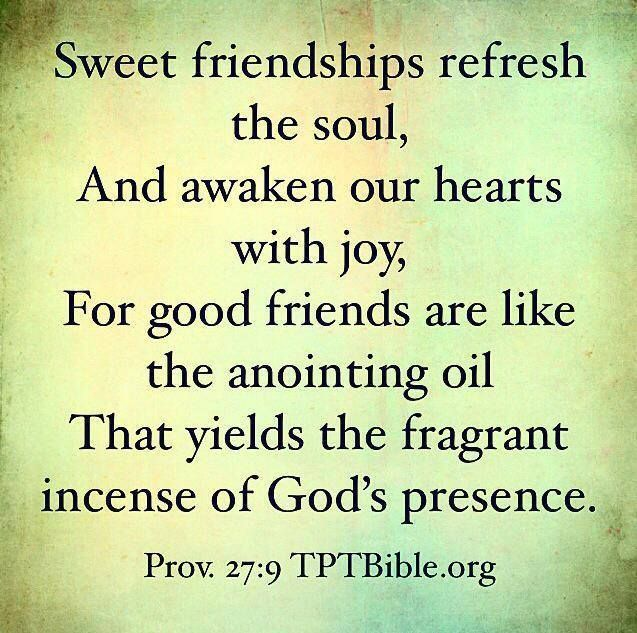 Refresh Quotes: Sweet Friendships Refresh The Soul~ Proverbs 27:9