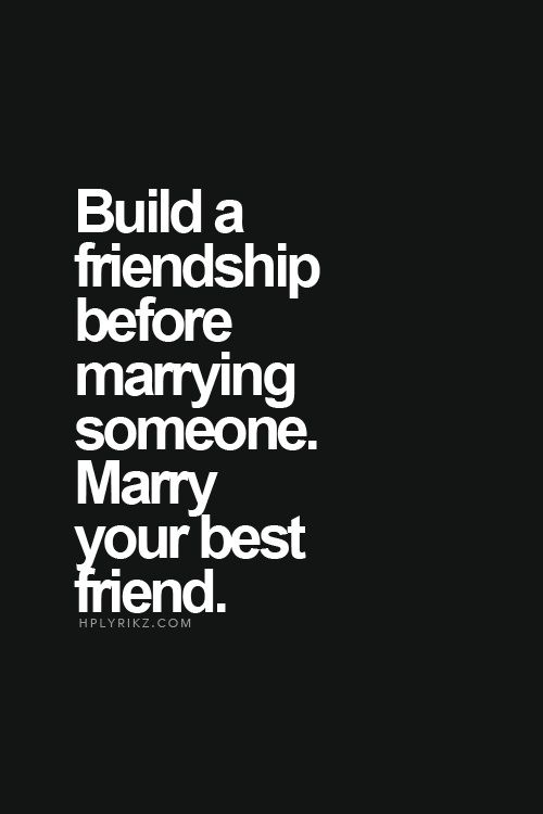 Marry Your Best Friend I Did Love Always Love Quotes