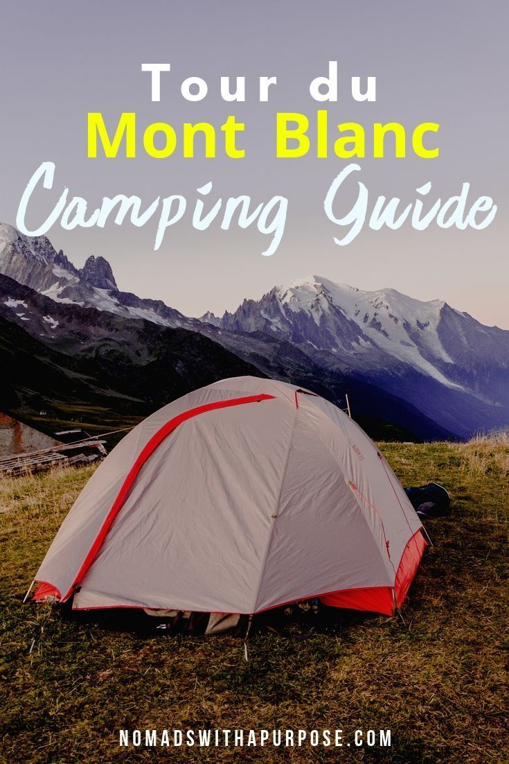 Photo of Tour du Mont Blanc Camping Guide: Everything You Need to Know • Nomads With A Purpose