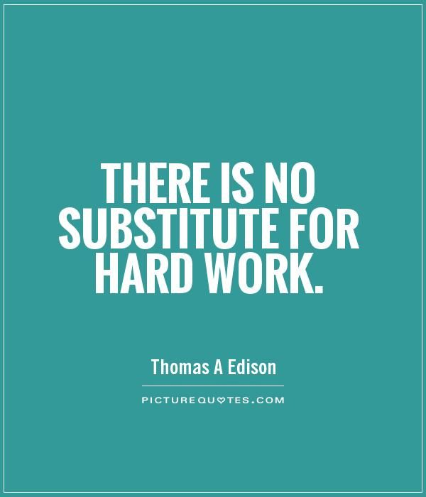 Hard Work Quotes Pinterest: There-is-no-substitute-for-hard-work-quote-1