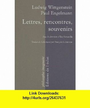 Lettres, rencontres, souvenirs (French Edition) (9782841621835) Ludwig Wittgenstein , ISBN-10: 2841621839  , ISBN-13: 978-2841621835 ,  , tutorials , pdf , ebook , torrent , downloads , rapidshare , filesonic , hotfile , megaupload , fileserve