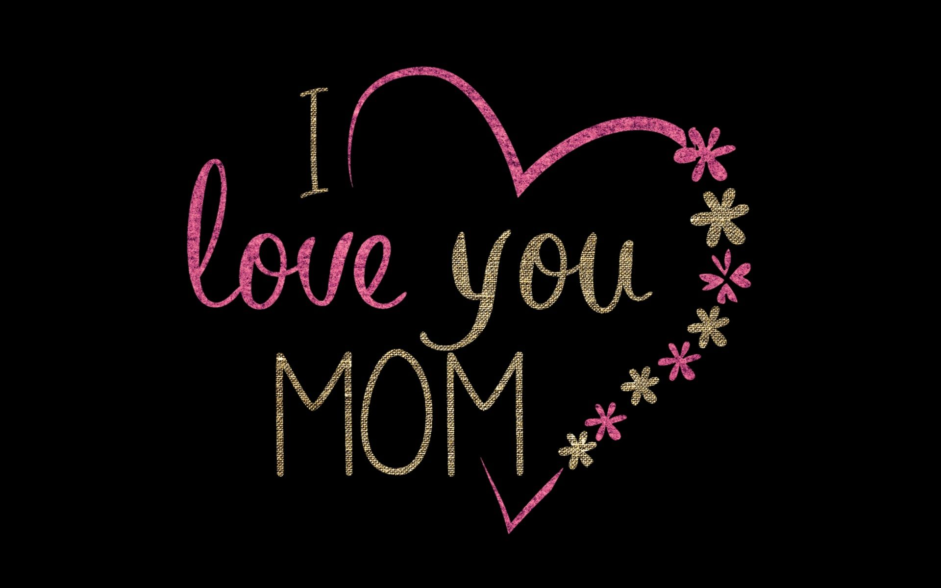 I Love You Mom Images Wallpaper Download Free High Resolutions And Widescreen Art Wallpapers For Your Computer An In 2020 Love You Mom I Love You Mom Love You Messages
