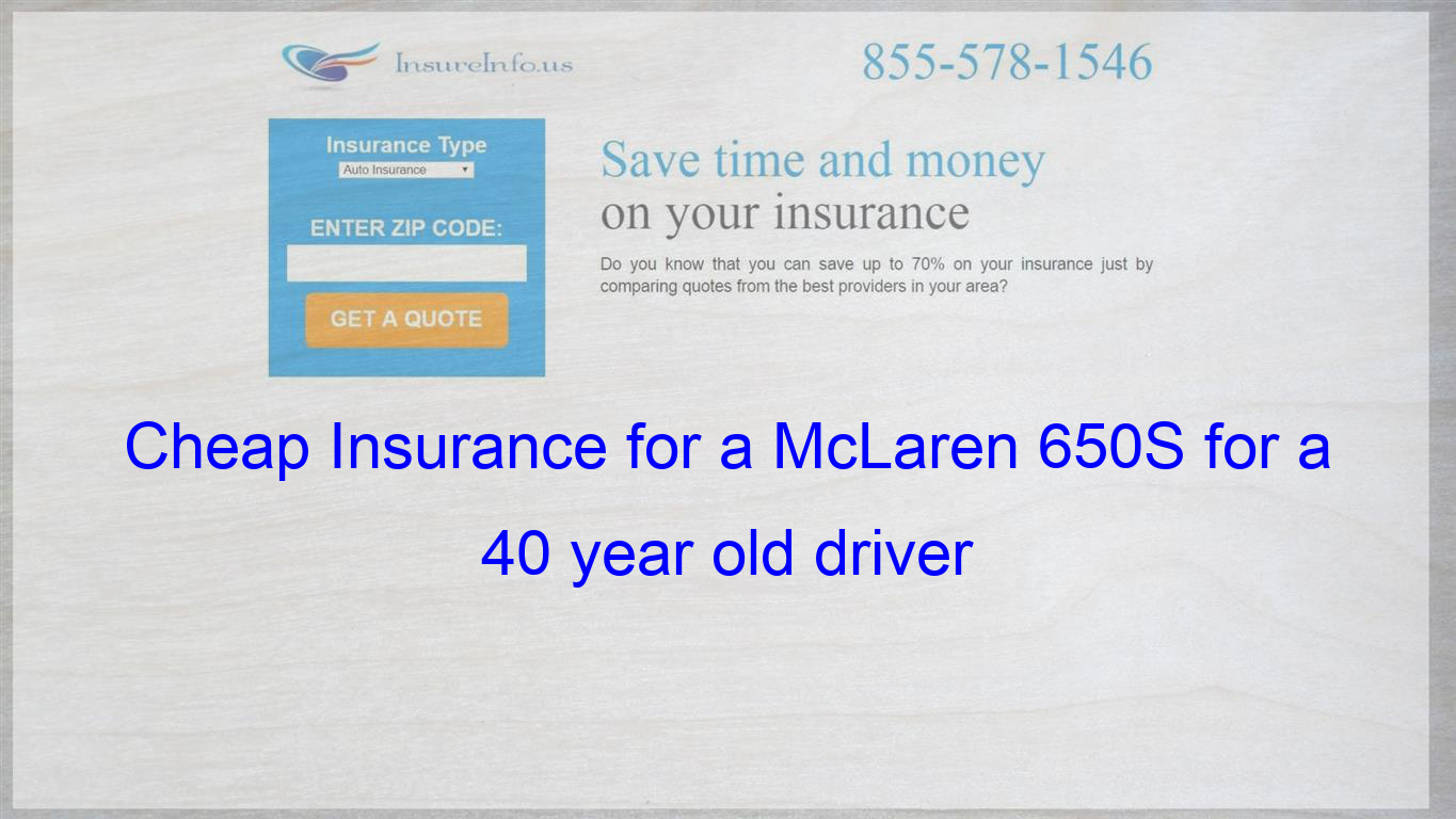Cheap Insurance For A Mclaren 650s For A 40 Year Old Driver
