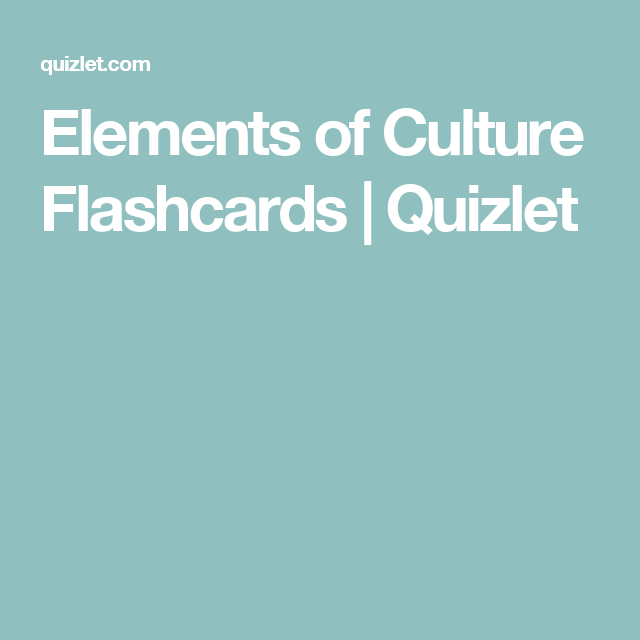 Elements Of Culture Flashcards