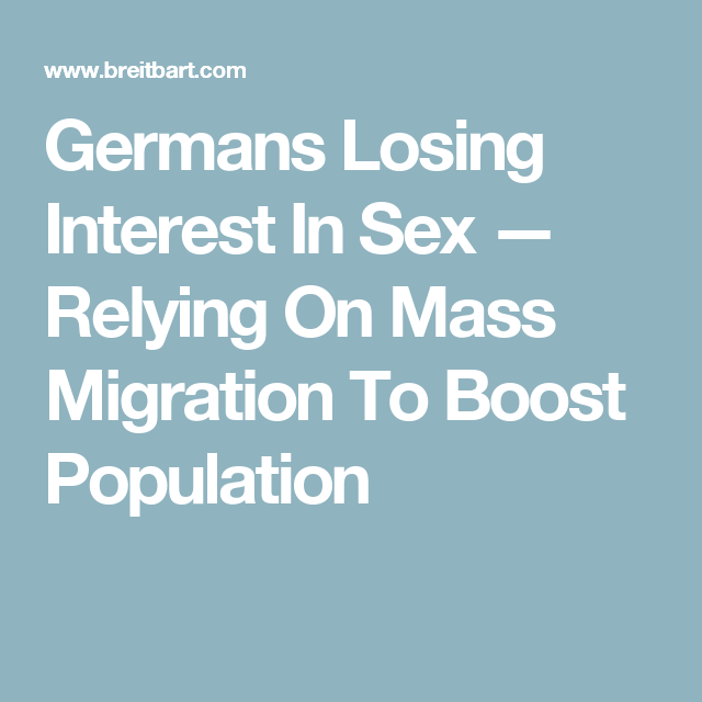 Germans Losing Interest In Sex — Relying On Mass Migration To Boost Population