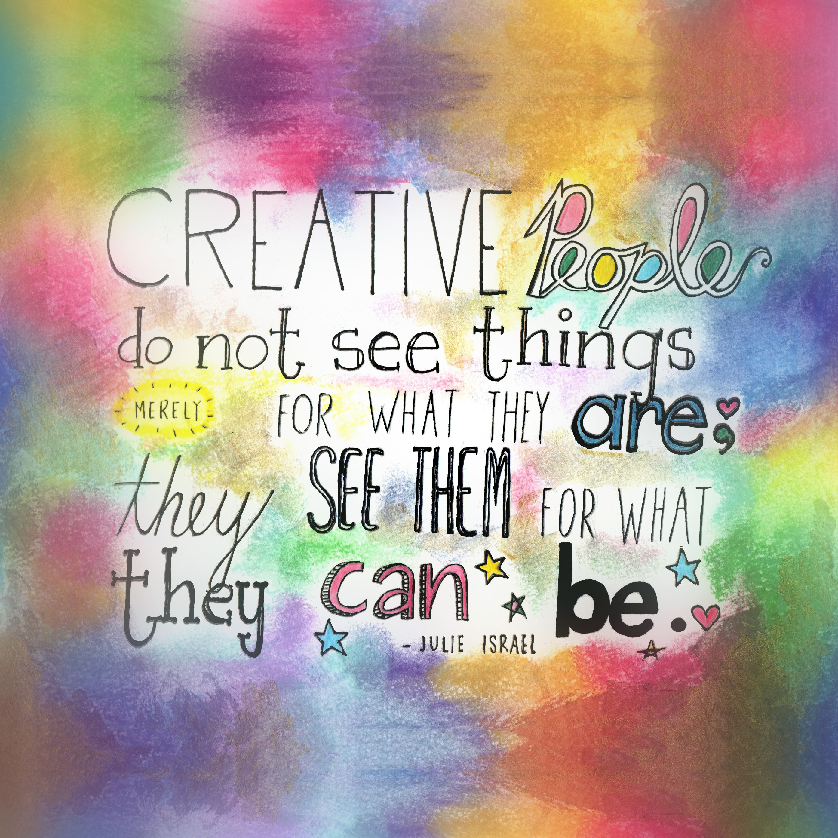#Creative People Do Not See Things Merely For What They