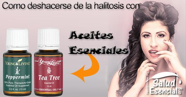 Como deshacerse de la halitosis con Aceites Esenciales