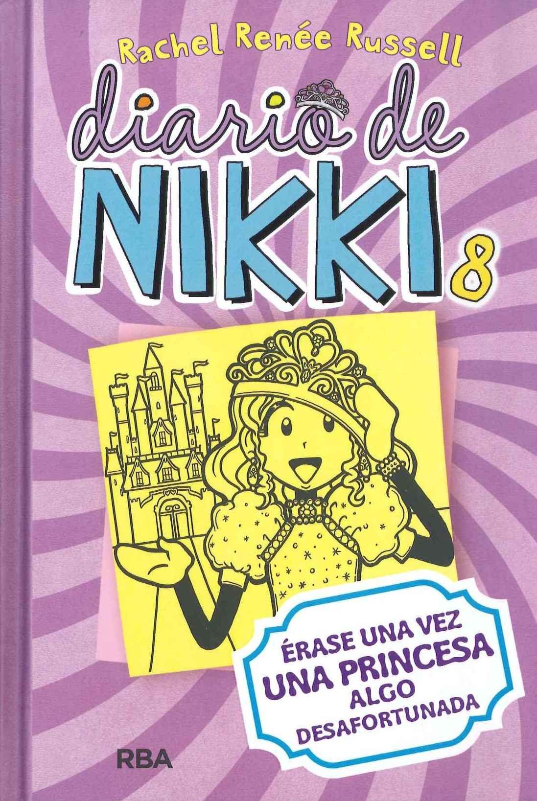 """""""Diario de Nikki 8: Érase una vez una princesa algo desafortunada"""" Rachel Renée…"""