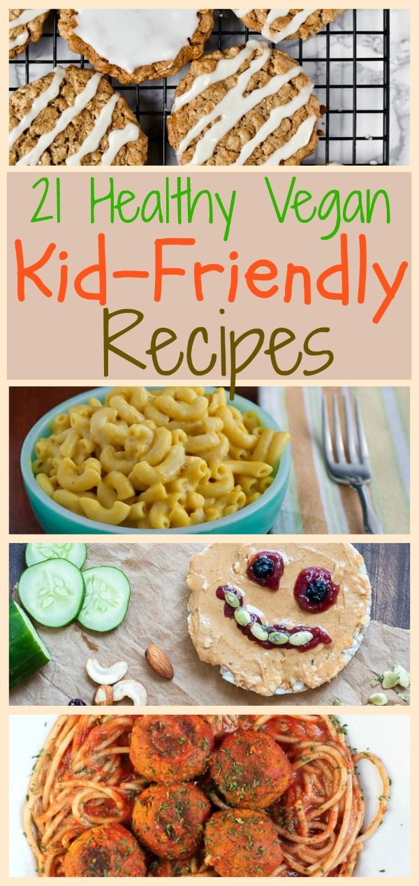 25 Healthy Vegan Recipes for Kids #healthyrecipes