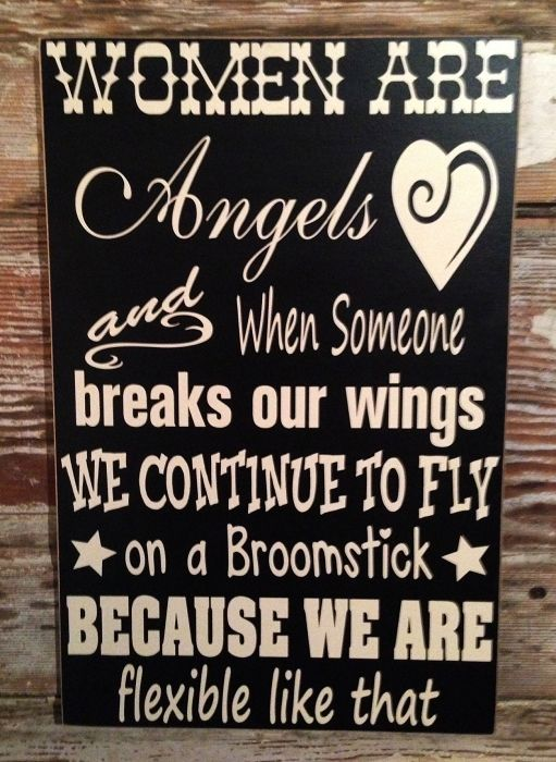 Best Funny Signs Women Are Angels And When Someone Breaks Our Wings, We Continue To Fly, On A Broomstick Because We Are Flexible Like That.  Wood Funny Sign Women Are Angels And When Someone Breaks Our Wings, We Continue To Fly, On A Broomstick Because We Are Flexible Like That. Wood Funny Sign 3