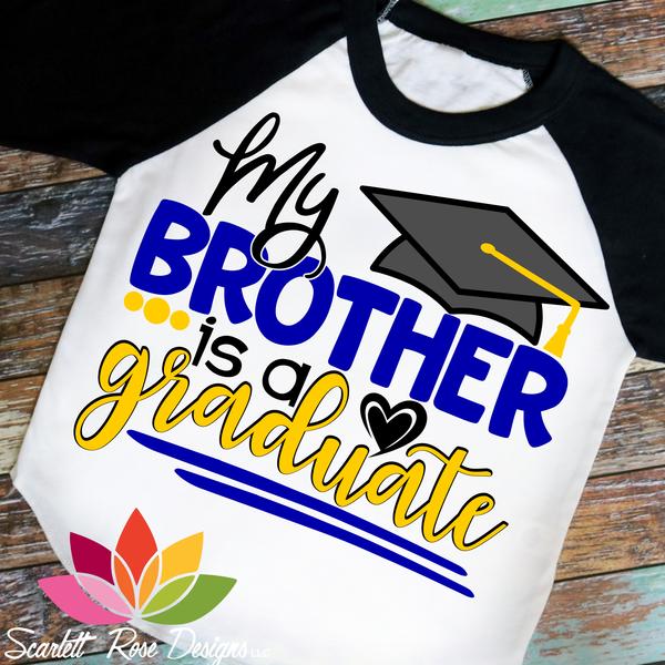 My Brother Is A Graduate Svg Graduation Shirts Graduation Shirts For Family Boys Graduation Party