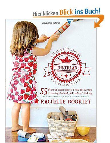 Tinkerlab: A Hands-On Guide for Little Inventors: Amazon.de: Rachelle Doorley: Fremdsprachige Bücher