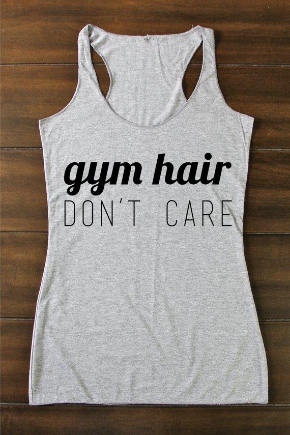 e56530aa08bc6c Gym Hair Don t Care - Gym Hair Tank Top - Funny Gym Tank - Fitted Gym Tank  - Funny Gym Quote - Tank