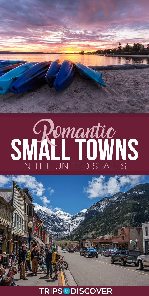 12 Romantic Small Towns Across America For A Wonderful