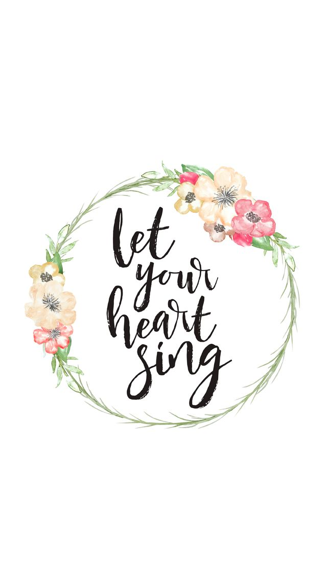 Free Wallpapers Let Your Heart Sing Singing Singing Quotes Let It Be