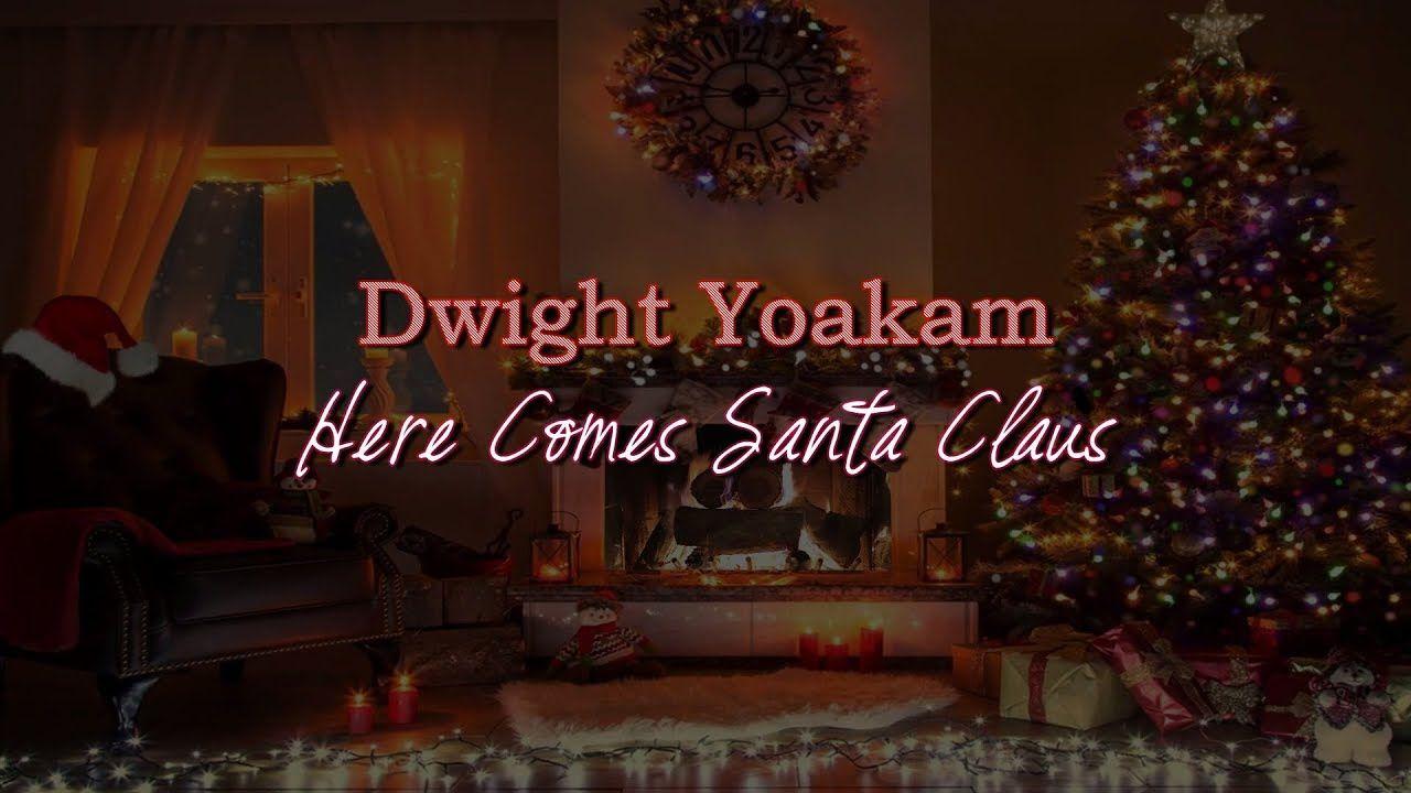 Dwight Yoakam - Here Comes Santa Claus (Lyric Video) | Dwight Yoakam Christmas Songs | Dwight ...