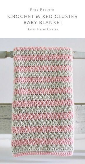 Free Pattern - Crochet Mixed Cluster Baby Blanket #crochet   Afghan ...