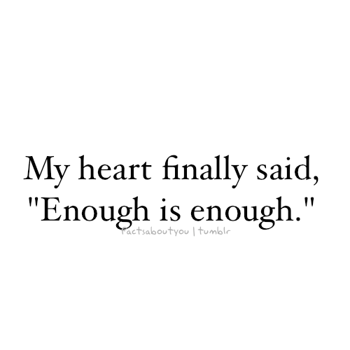 When Enough Is Enough In A Relationship Quotes