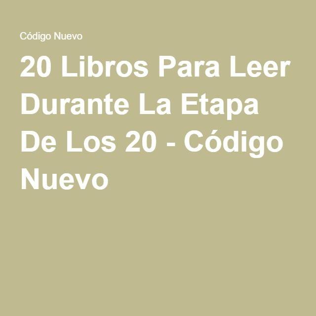 20 Libros Para Leer Durante La Etapa De Los 20 - Código Nuevo