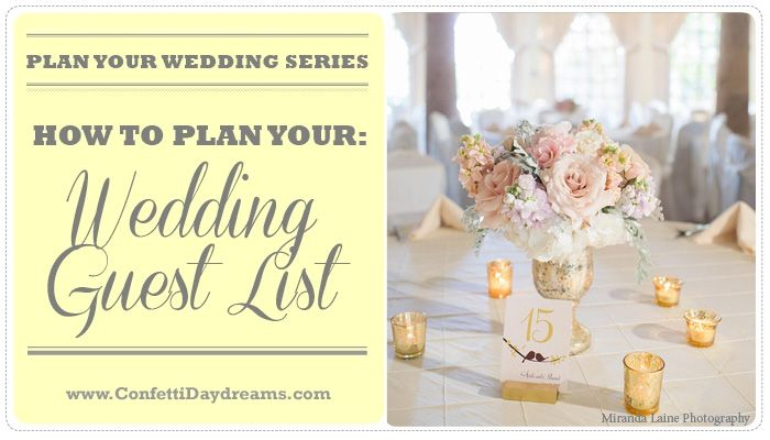 How To Plan Your Wedding Guest List Wedding Planning Series