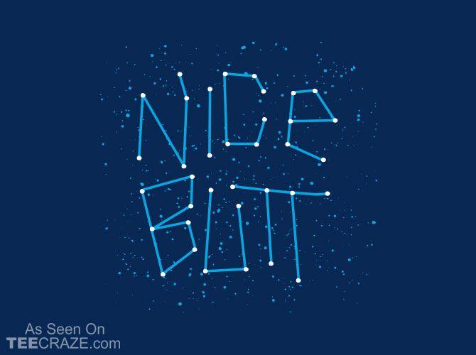 Nice Butt T-Shirt - http://teecraze.com/nice-butt-t-shirt/ -  Designed by Snorg…