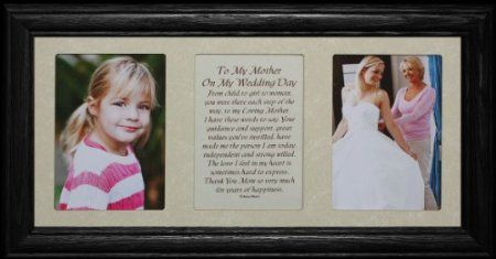 Amazon.com: 7x15 TO MY MOTHER ON MY WEDDING DAY Poetry & Photo 2-Opening ~ BLACK Solid Oak Frame w/Cream Mat ~ WONDERFUL WEDDING GIFT for the MOTHER of the BRIDE!: Home & Kitchen