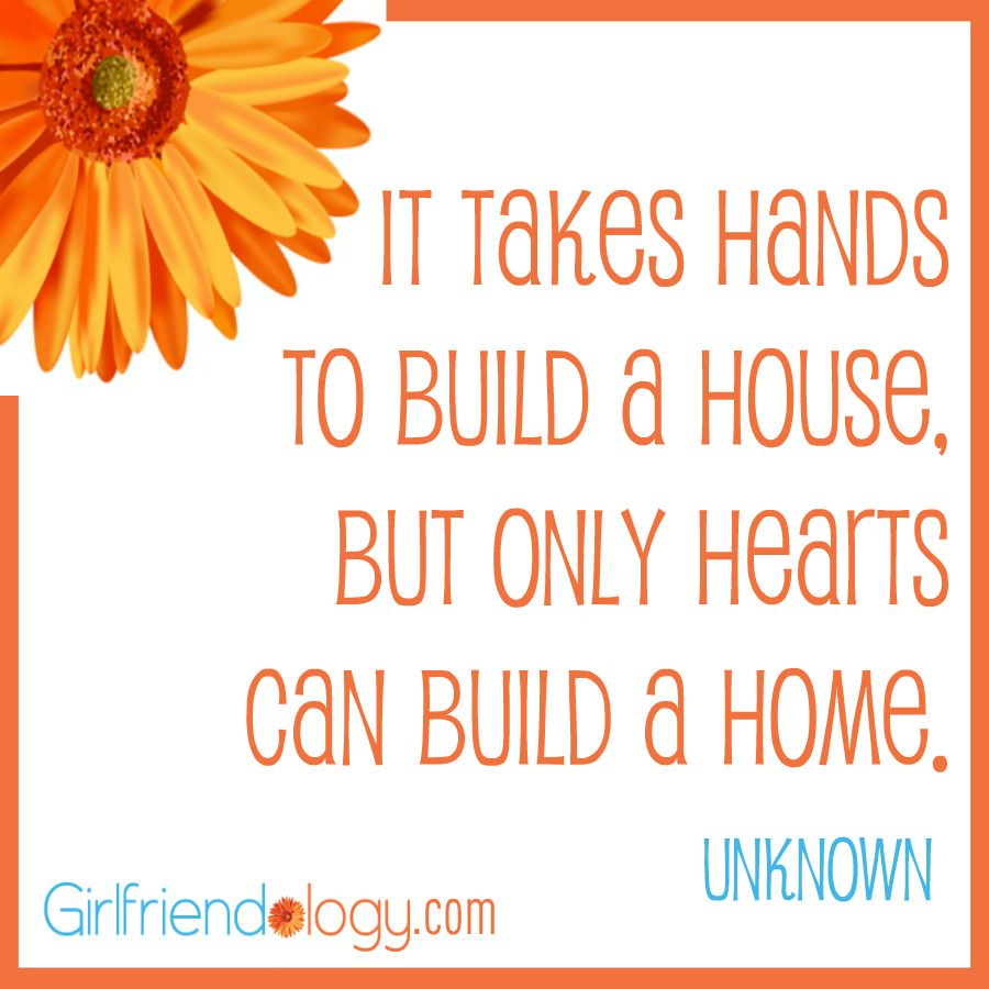 """""""It takes hands to build a house, but only hearts can build a home"""" #quote http://bit.ly/IO04x1"""
