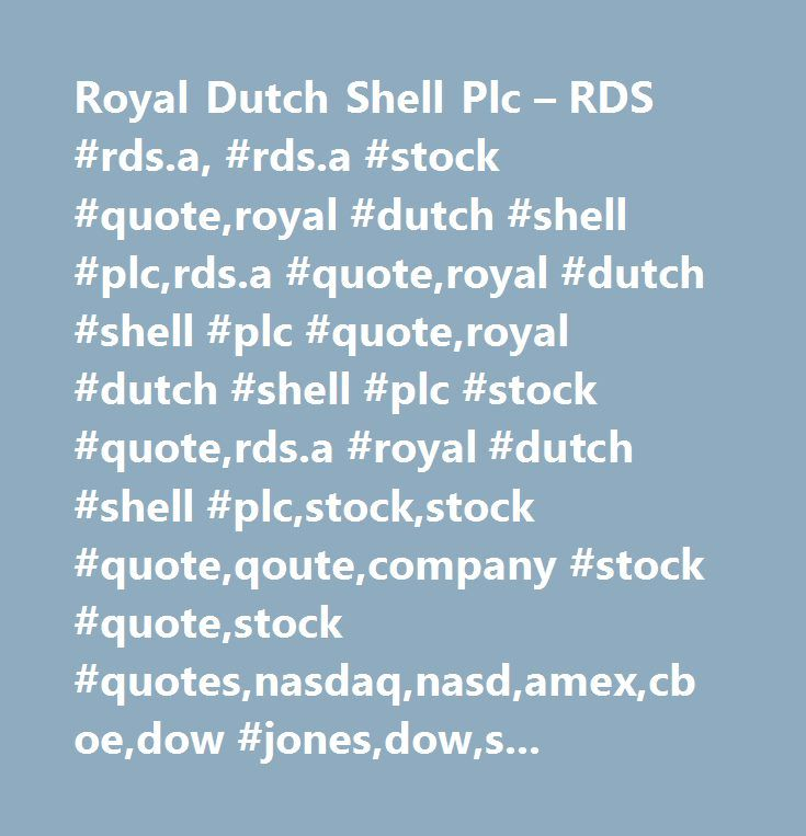 Dow Quote Royal Dutch Shell Plc  Rds #rdsa #rdsa #stock #quoteroyal