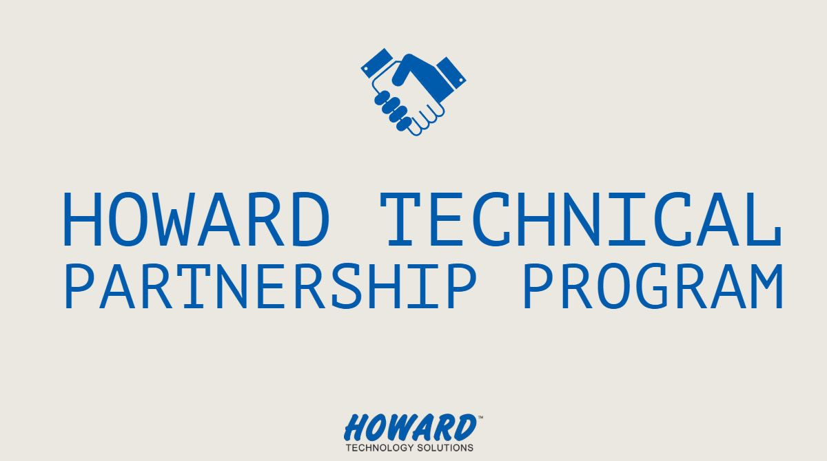 Howard S Technical Partnership Program Htpp Can Help You Save Money By Expediting Troubleshooting Processes And M Technology Solutions Saving Money Solutions