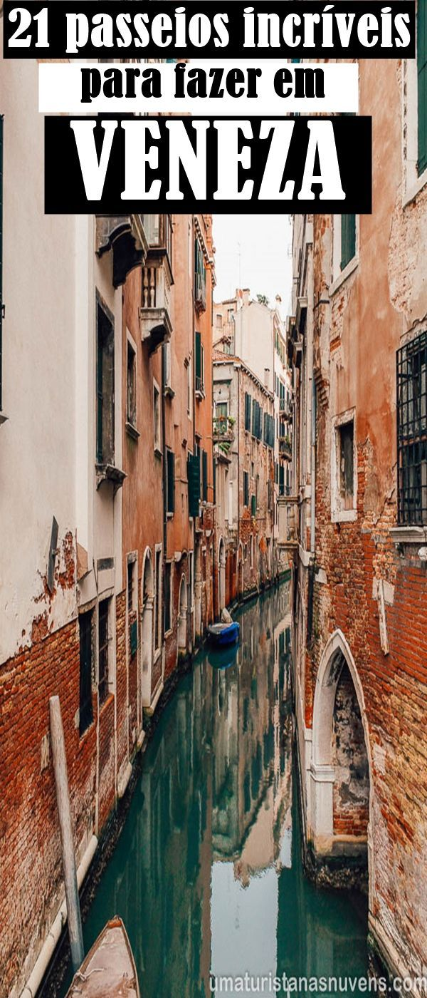 21 passeios incríveis para fazer em Veneza em 1, 2 ou 3 dias(guia prático)
