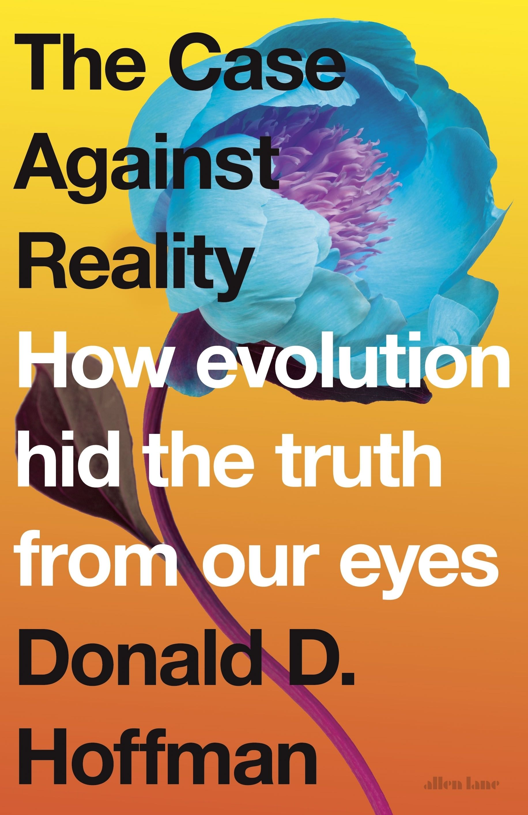 Book review The Case Against Reality How Evolution Hid
