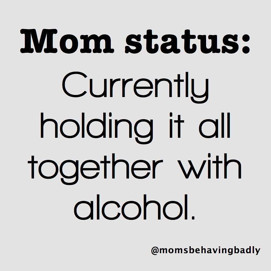 Funny Humor Quote Mom Momlife Alcohol Wine Party Quotes Funny Funny Mom Quotes Alcohol Quotes Funny