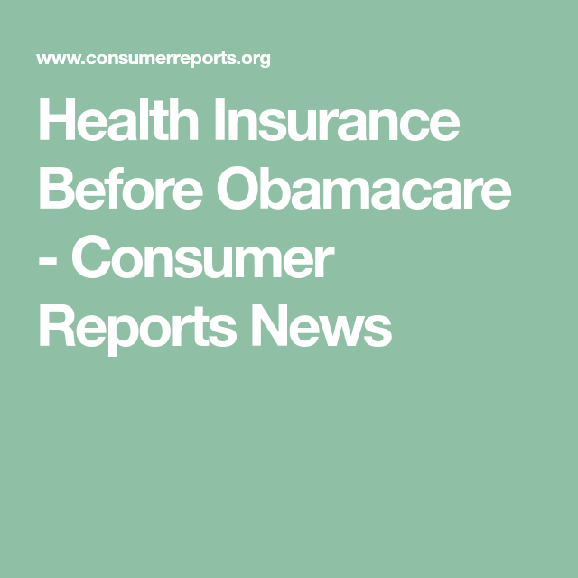 Health Insurance Before Obamacare Health Insurance Medical