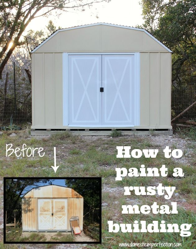 How To Paint A Rusty Metal Shed Metal Shed Shed