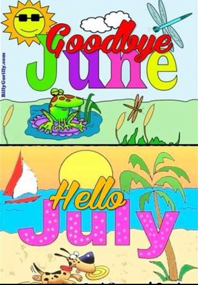 Merveilleux Goodbye June ... Hello JulyMorning ...
