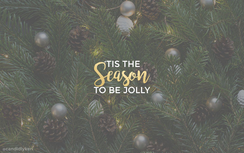 Tis The Season To Be Jolly Christmas Desktop Christmas Desktop Wallpaper Winter Wallpaper Desktop