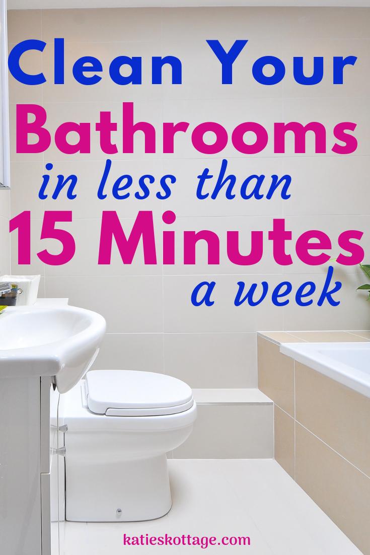 Keep Your Bathroom Clean In Less Than 15 Minutes A Week Katieskottage Bathroom Cleaning Hacks Bathroom Cleaning Clean Bathroom Fast