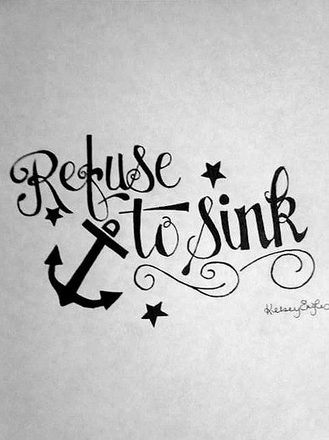 I Refuse to Sink Anchor Tattoo | anchor infinity i refuse to ...