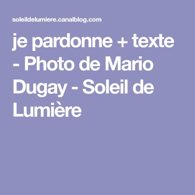 je pardonne + texte - Photo de Mario Dugay - Soleil de Lumière