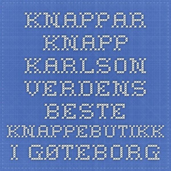 Knappar - Knapp-Karlson - verdens beste knappebutikk i Gøteborg