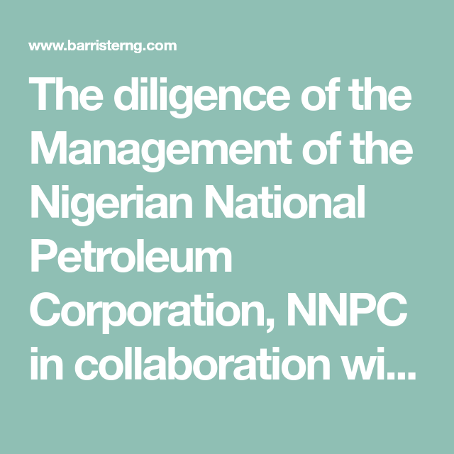 The Diligence Of The Management Of The Nigerian National Petroleum Corporation Nnpc In Collaboration With Officials Of The In 2020 Law Blog Criminal Justice Extortion