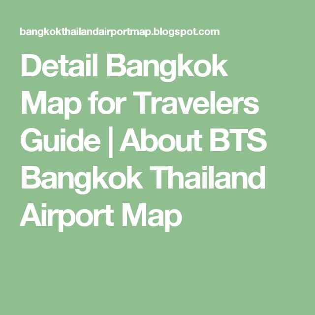 Detail Bangkok Map For Travelers Guide About Bts Bangkok Thailand