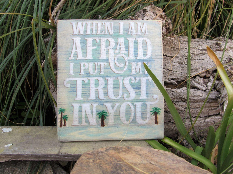 Park Art My WordPress Blog_When I Am Afraid I Will Trust In You Esv