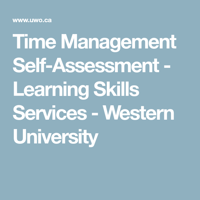 Time Management Self Assessment Learning Skills Services Western University Time Management Skills To Learn Self Assessment
