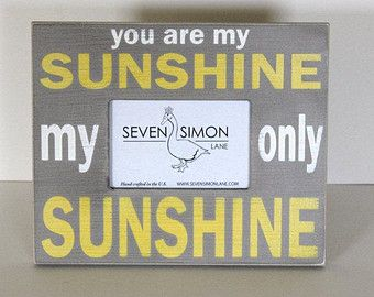you are my sunshine distressed picture by sevensimonlanewords - You Are My Sunshine Frame