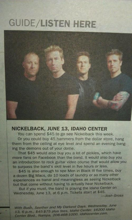 Go see Nickelback this week - Win Picture.  Honestly, the truth......