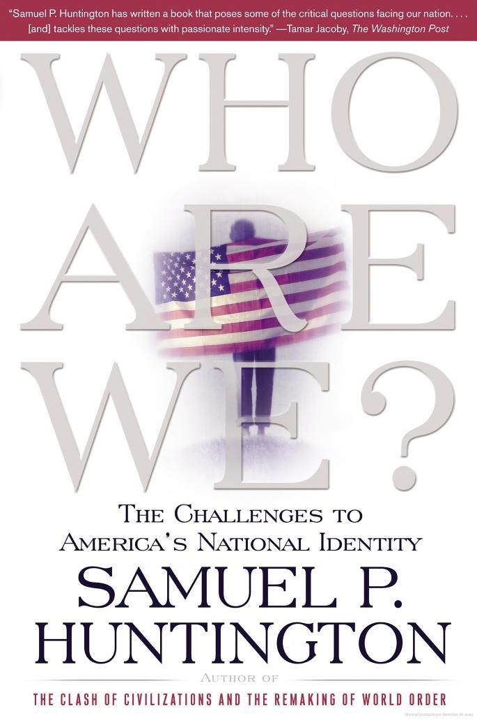 Who Are We The Challenges To America S National Identity