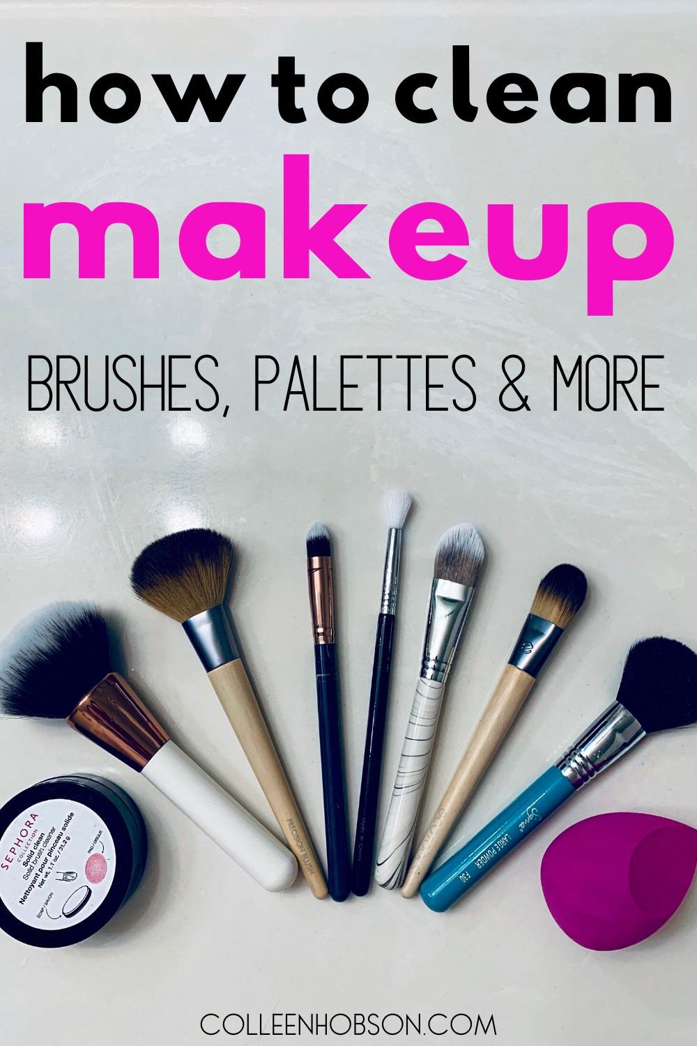 How To Clean Your Makeup Brushes And Products Colleen