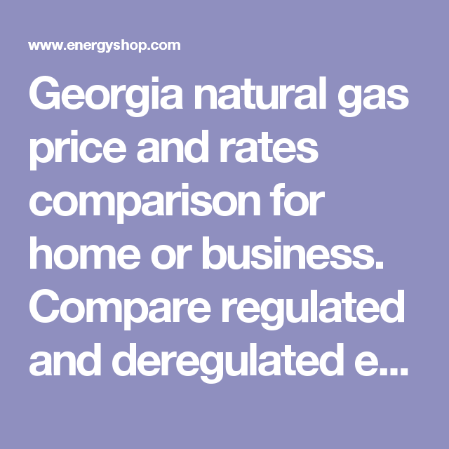 Georgia Natural Gas Price And Rates Comparison For Home Or Business